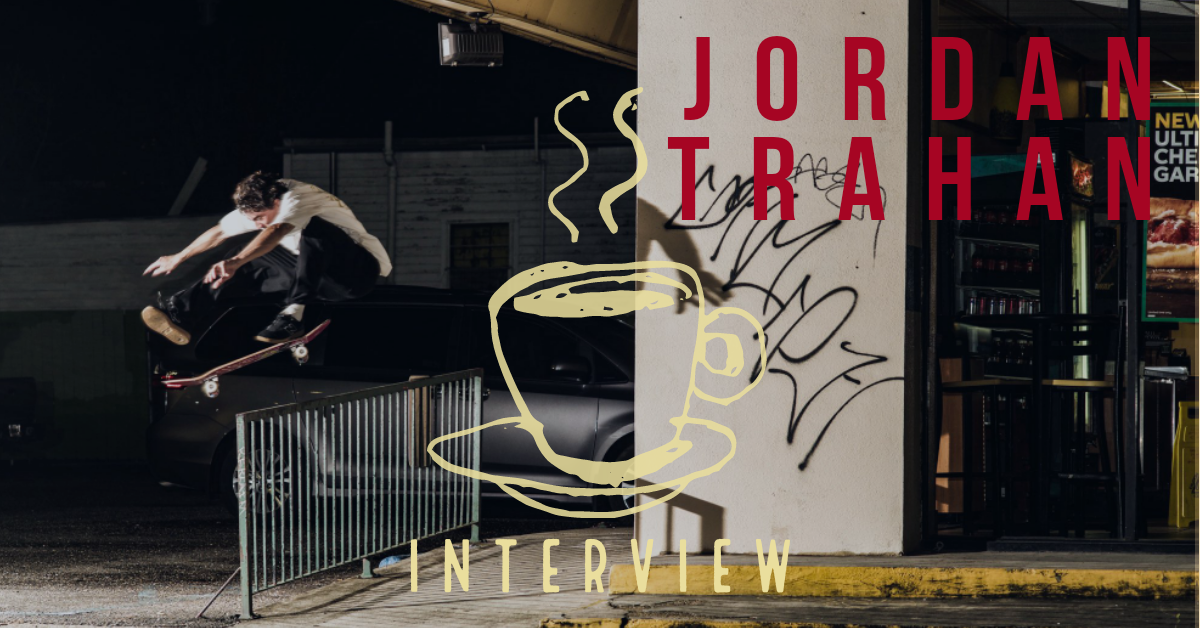 An interview with Jordan Trahan